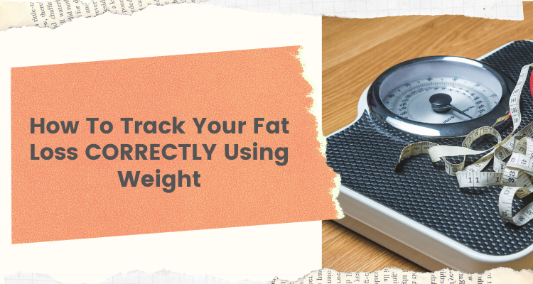 How To Track Your Fat Loss Progress CORRECTLY Using Weight