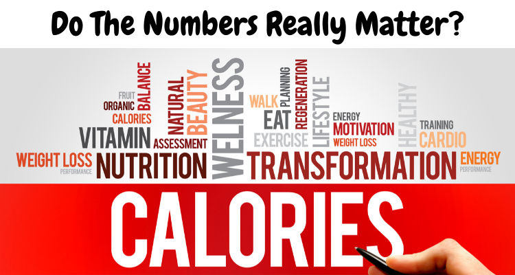 Do The Numbers Really Matter? (Calories)