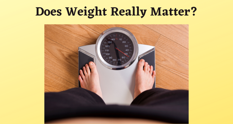 Does Weight Really Matter?