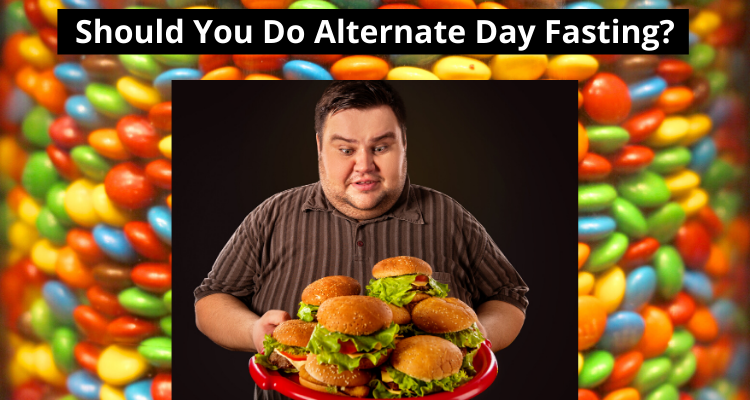 Should You Do Alternate Day Fasting?