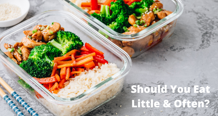 Should You Eat Little & Often?
